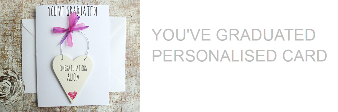 YOU'VE GRADUATED PERSONALISED CARD